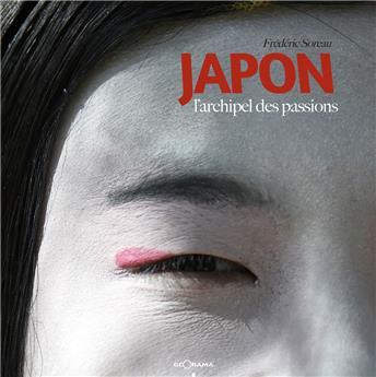 Japon, l´archipel des passions