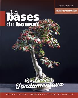 Les bases du bonsaï - Les fondamentaux