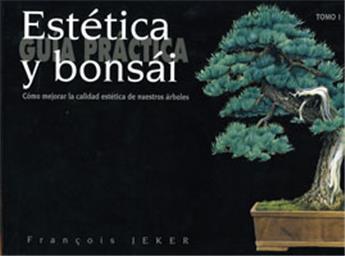 Guia Practica - Estética y bonsai - Tomo 1